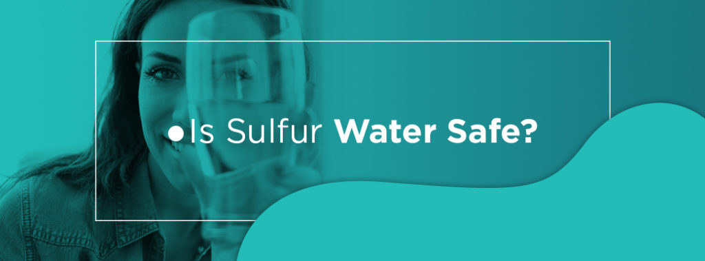 is sulfur water safe