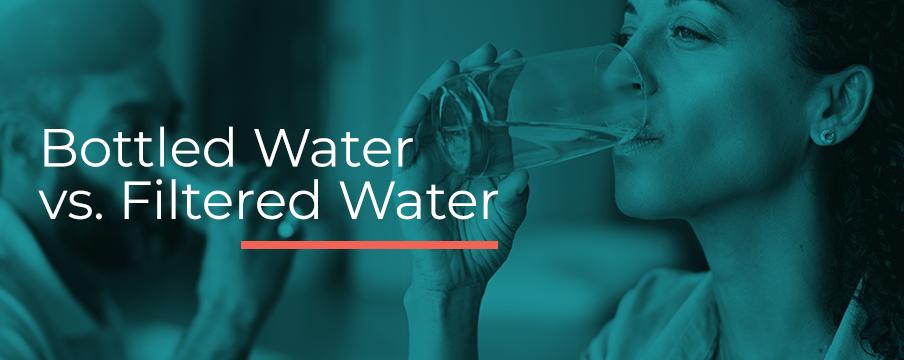 bottled vs filtered water